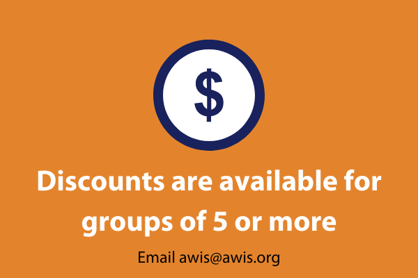 Group discounts are available for 5 or more. Contact awis@awis.org.