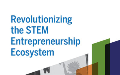 Revolutionizing the STEM Entrepreneurship Ecosystem