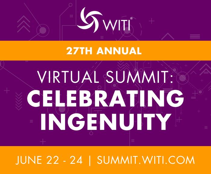 WITI Summit, June 22-24, VIRTUAL